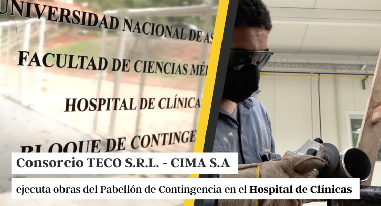 Consorcio TECO S.R.L. - CIMA S.A ejecuta obras del Pabellón de Contingencia en el Hospital de Clínicas